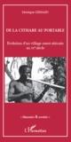 Monique Gessain - De la cithare au portable en pays bassari - Evolution d'un village ouest-africain au XXe siècle.