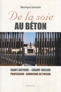 Monique Gevisier - De la soie au béton - Saint-Antoine - Champ-Dollon - Profession : gardienne de prison.