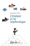 Monique Gilet - L'Enfant et la Sophrologie.