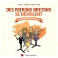 Monique Girard et Marguerite Castel - Des patrons bretons se dévoilent - Pour tordre le cou aux clichés.