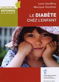 Monique Gonthier et Louis Geoffroy - Le diabète chez l'enfant.