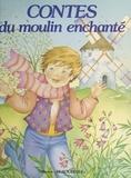 Monique Gorde - Contes du moulin enchanté.