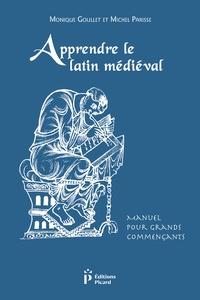 Monique Goullet et Michel Parisse - Apprendre le latin médiéval - Manuel pour grands commençants.
