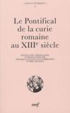 Monique Goullet et Guy Lobrichon - Le pontifical de la Curie romaine au XIIIe siècle.