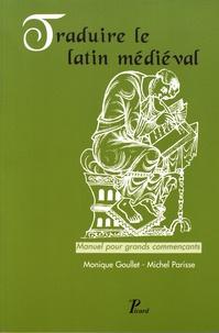 Monique Goullet et Michel Parisse - Traduire le latin médiéval - Manuel pour grands commençants.