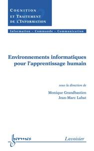 Monique Grandbastien - Environnements informatiques pour l'apprentissage humain. - Traité IC2, série Cognition et traitement de l'information.
