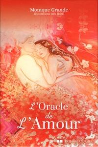 Monique Grande - L'Oracle de l'Amour - Découvrez les promesses d'amour en vous.