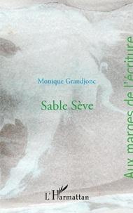 Monique Grandjonc - Sable sève.