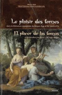 Monique Güell et Marie-Françoise Déodat-Kessedjian - Le plaisir des formes dans la littérature espagnole du Moyen Age et du Siècle d'Or - Edition bilingue français-espagnol.