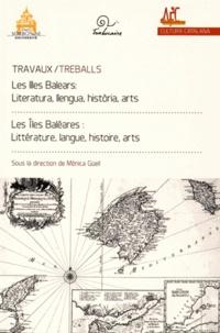 Monique Güell - Les îles Baléares : littérature, langue, histoire, arts.