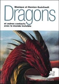 Monique Guéritault et Damien Guéritault - Dragon et autres contacts avec le monde invisible.