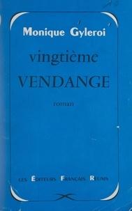 Monique Gyleroi - Vingtième vendange.