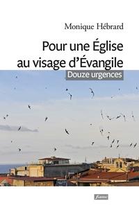Monique Hébrard - Pour une Eglise au visage d'Evangile - Douze urgences.