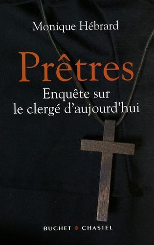 Monique Hébrard - Prêtres - Enquête sur le clergé d'aujourd'hui.