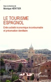 Monique Héritier - Le tourisme espagnol - Entre activité économique incontournable et préservation identitaire.
