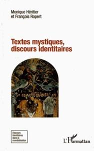 Monique Héritier et François Ropert - Textes mystiques, discours identitaires.