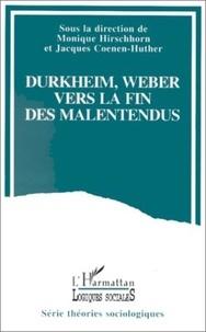 """Monique Hirschhorn - Durkheim et Weber - Vers la fin des malentendus ?, actes du symposium """"Durkheim-Weber"""", les 8 et 9 avril 1991."""