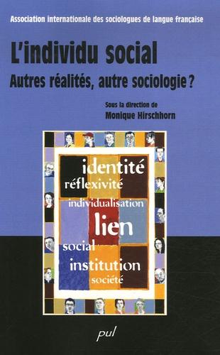 Monique Hirschhorn - L'individu social - Autres réalités, autre sociologie ?.