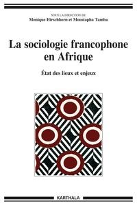 Monique Hirschhorn et Moustapha Tamba - La sociologie francophone en Afrique - Etat des lieux et enjeux.