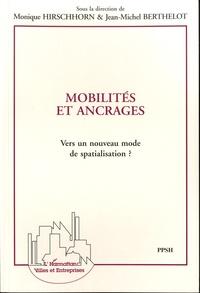 Monique Hirschhorn - Mobilités et ancrages - Vers un nouveau mode de spatialisation ?.