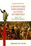 Monique Jallet-Huant - L'aventure impossible de Cola di Rienzo - Rome, 1347, une révolution populaire.