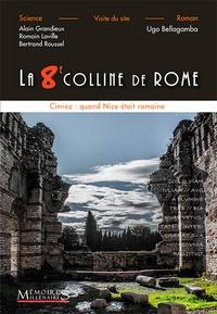 Monique Jannet-Vallat et Ugo Bellagamba - La 8e colline de Rome - Cimiez : quand Nice était romaine.