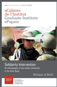 Monique Jo Beerli - Solidarity Intervention - An ethnography of nonviolent transnational contention in the West Bank.