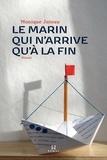 Monique Juteau - Le marin qui n'arrive qu'à la fin.
