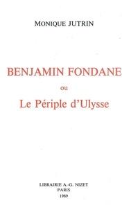 Monique Jutrin - Benjamin Fondane ou le Périple d'Ulysse.