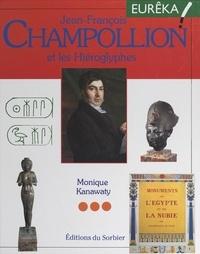 Monique Kanawaty et  Collectif - Jean-François Champollion et les hiéroglyphes.