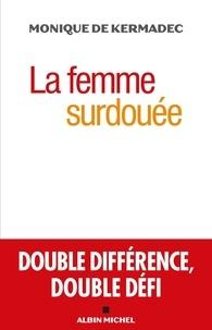 Monique Kermadec - La femme surdouée - Double différence, double défi.