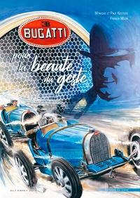 Monique Kestler et Paul Kestler - Bugatti - Pour la beauté du geste.