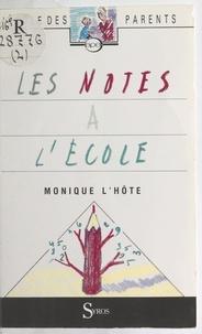 Monique L'Hôte et Michelle de Wilde - Les notes à l'école.