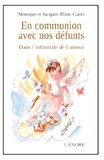 Monique Laage Blanc-Garin et Jacques Blanc-Garin - En communion avec nos défunts - Dans l'infinitude de l'amour.