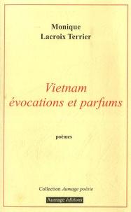 Monique Lacroix Terrier - Vietnam, évocation et parfums.