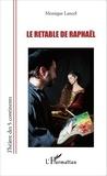 Monique Lancel - Le retable de Raphaël.