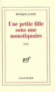 Monique Lange - La petite fille sous la moustache.