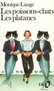 Monique Lange - Les Poissons-chats. Les Platanes.