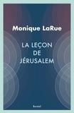 Monique LaRue - La Leçon de Jérusalem.