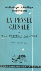 Monique Laurendeau et Adrien Pinard - La pensée causale - Étude génétique et expérimentale.