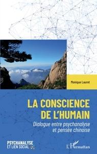 Monique Lauret - La conscience de l'humain - Dialogue entre psychanalyse et pensée chinoise.