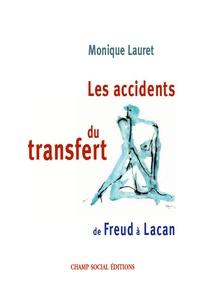 Monique Lauret - Les accidents du transfert. De Freud à Lacan..