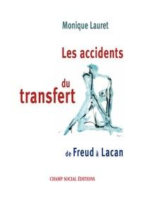 Monique Lauret - Les accidents du transfert - De Freud à Lacan.
