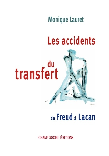 Les accidents du transfert. De Freud à Lacan