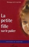Monique Le Calvez - La petite fille sur le palier.