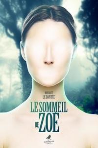 Monique Le Dantec - Le sommeil de Zoé.