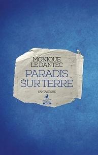 Monique Le Dantec - Paradis sur Terre - Un roman fantastique plein d'humour !.