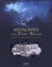 Monique Le Pelley Fonteny et Gilles Désiré - Mémoires d'un Terre-Neuvas.