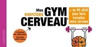 Monique Le Poncin-Séac'h - Mes exercices gym cerveau - + de 90 jeux pour faire travailler votre cerveau.