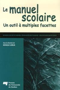 Monique Lebrun et Claude Vargas - Le manuel scolaire - Un outil à multiples facettes.